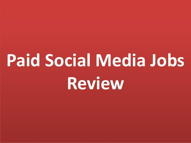 paid social media jobs review. Black Bedroom Furniture Sets. Home Design Ideas