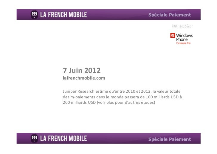 """Spéciale Paiement7""""Juin""""2012""""lafrenchmobile.com""""Juniper(Research(es.me(qu'entre(2010(et(2012,(la(valeur(totale(des(m;paiem..."""