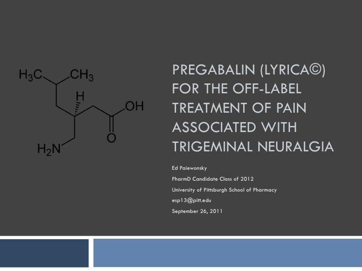 Pregabalin (Lyrica©) for the Management of Pain Associated with Trigeminal Neuralgia