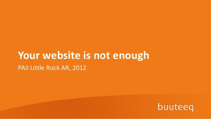 Your Website is Not Enough