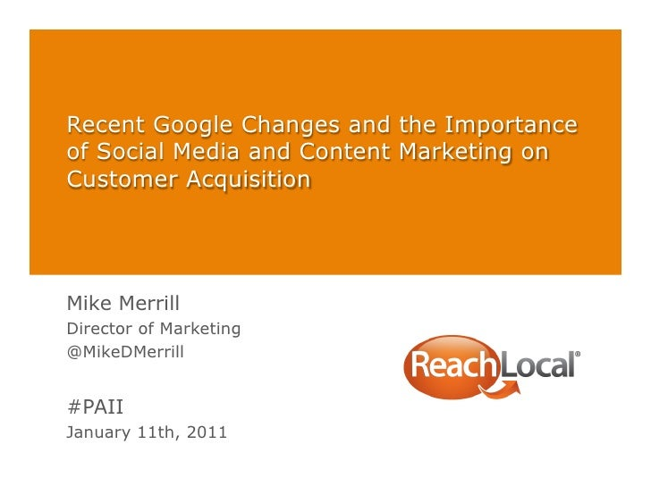 Recent Google Changes and the Importanceof Social Media and Content Marketing onCustomer AcquisitionMike MerrillDirector o...