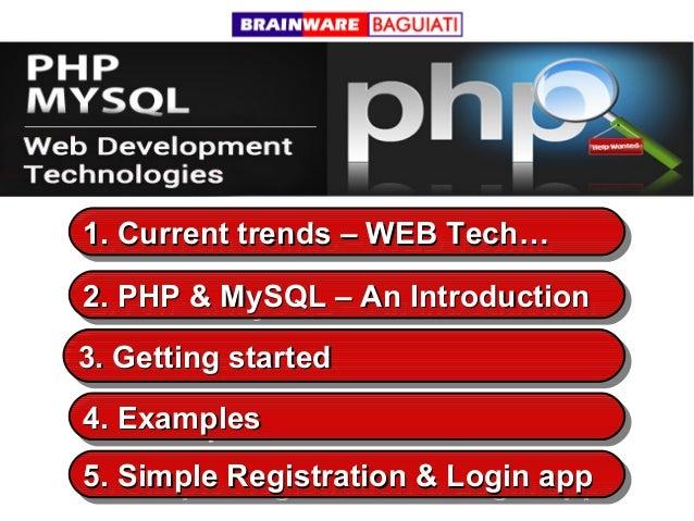 1. Current trends – WEB Tech… 1. Current trends – WEB Tech… 2. PHP & MySQL – An Introduction 2. PHP & MySQL – An Introduct...