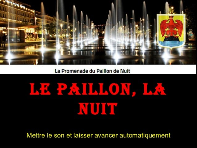 Le PaiLLon, La nuit Mettre le son et laisser avancer automatiquement