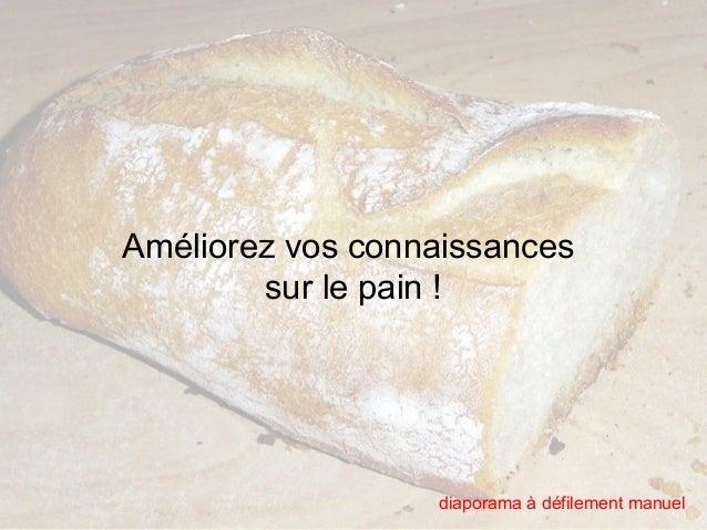 Améliorez vos connaissances  sur le pain !  diaporama à défilement manuel