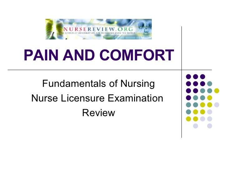 PAIN AND COMFORT Fundamentals of Nursing Nurse Licensure Examination  Review