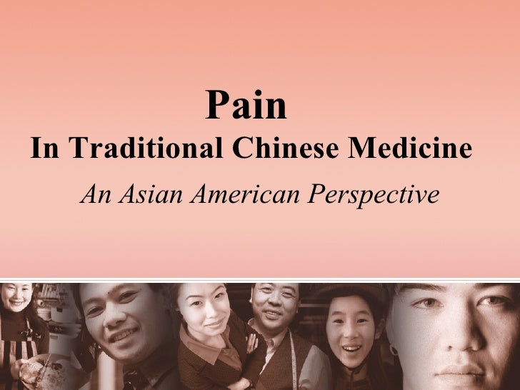 An Asian American Perspective Pain  In Traditional Chinese Medicine