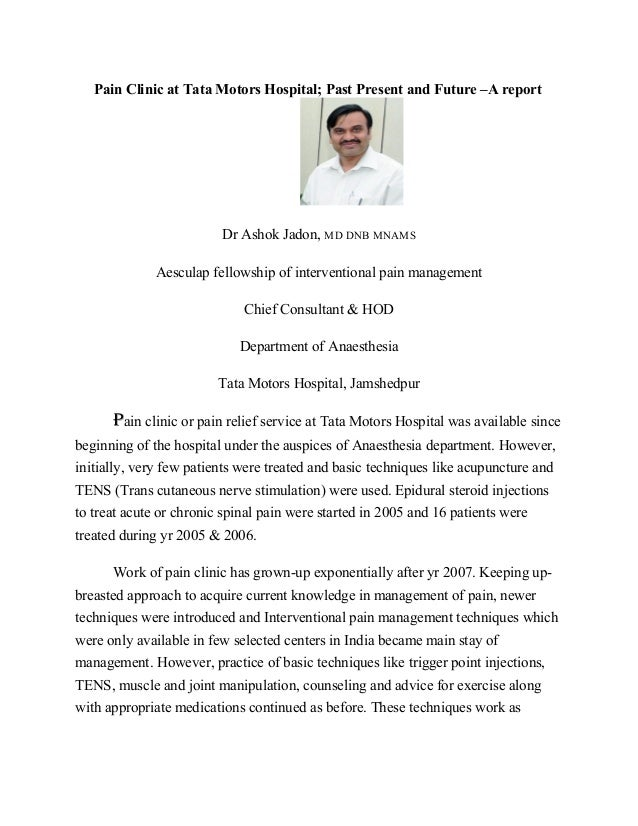 Pain Clinic at Tata Motors Hospital; Past Present and Future –A report Dr Ashok Jadon, MD DNB MNAMS Aesculap fellowship of...