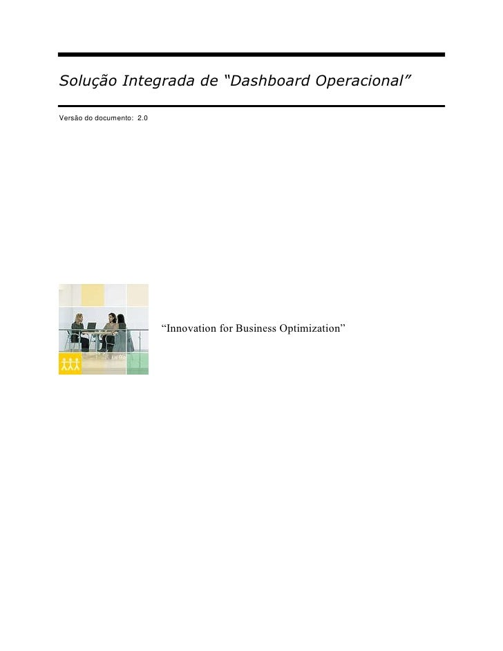"Solução Integrada de ""Dashboard Operacional""Versão do documento: 2.0                           ""Innovation for Business Op..."