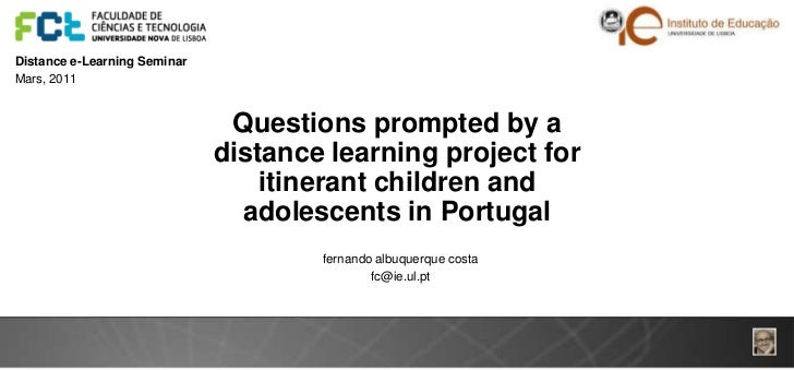 Distance e-Learning SeminarMars, 2011                               Questions prompted by a                              d...