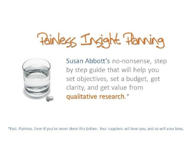 Painless Insight Planning                    Susan Abbott                                             2                 © ...