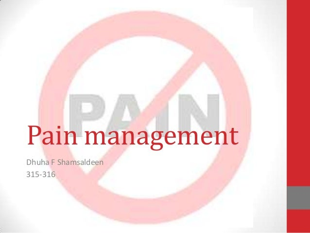 Pain management Dhuha F Shamsaldeen 315-316