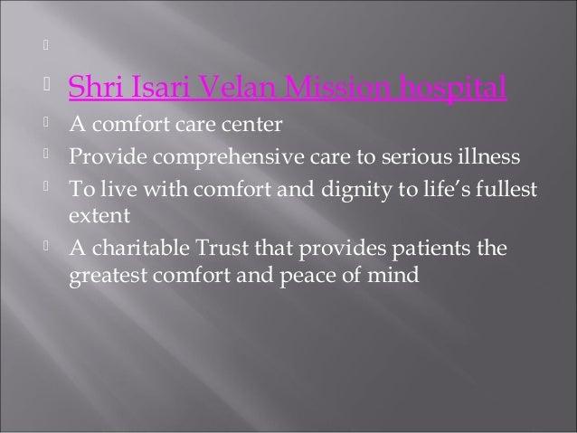       Shri Isari Velan Mission hospital    A comfort care center Provide comprehensive care to serious illness To live...