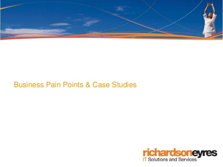 Business Pain Points & Case Studies
