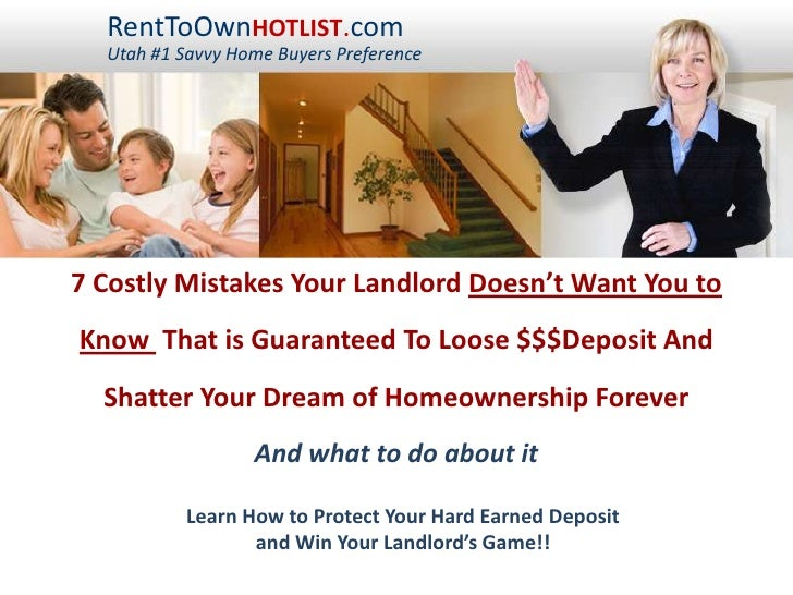 RentToOwnHOTLIST.com<br />Utah #1 Savvy Home Buyers Preference<br />7 Costly Mistakes Your Landlord Doesn't Want You to <b...