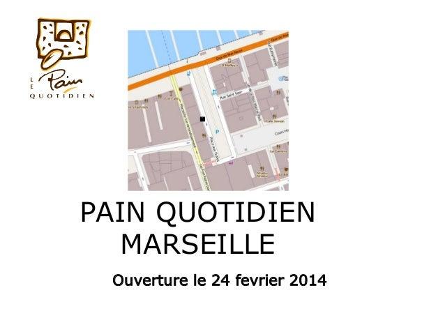 PAIN QUOTIDIEN MARSEILLE Ouverture le 24 fevrier 2014