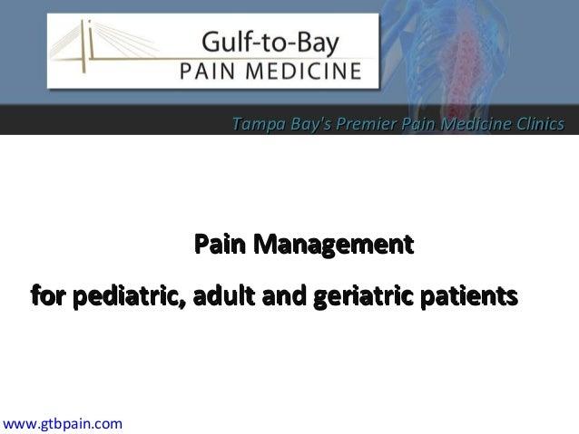 Pain ManagementPain Management for pediatric, adult and geriatric patientsfor pediatric, adult and geriatric patients www....