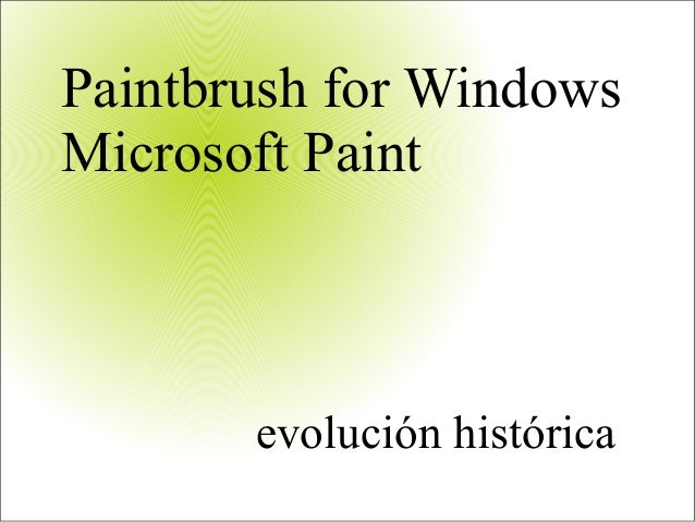 Paintbrush for Windows Microsoft Paint evolución histórica