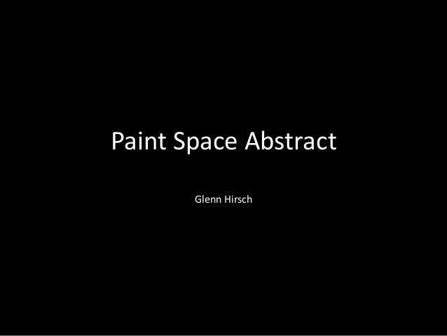 Paint Space Abstract Glenn Hirsch