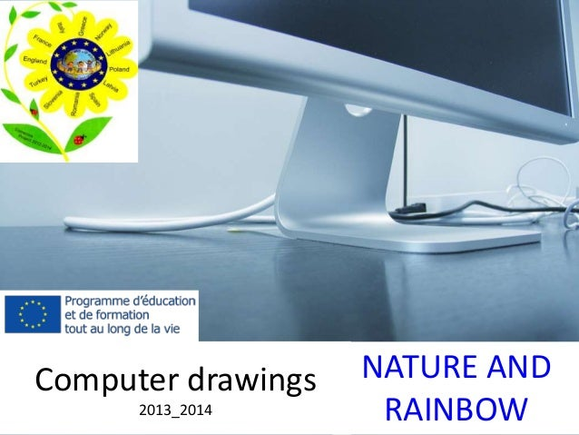 NATURE AND  RAINBOW  Computer drawings  2013_2014