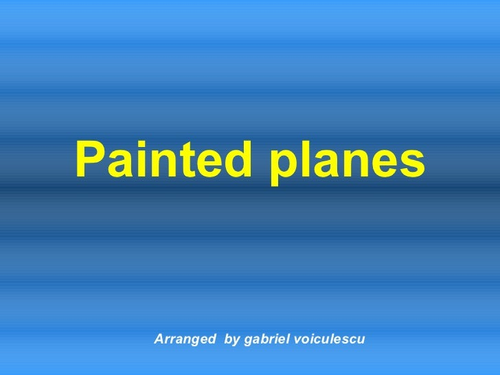 Painted planes