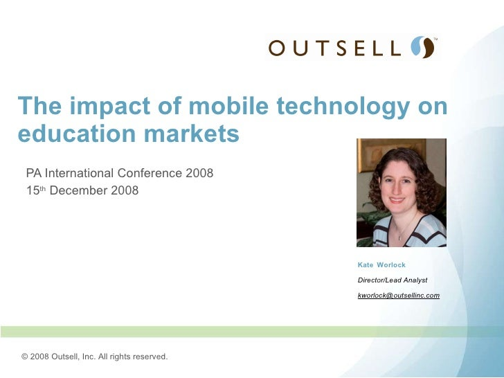 PA International Conference 2008 15 th  December 2008 The impact of mobile technology on education markets Kate   Worlock ...