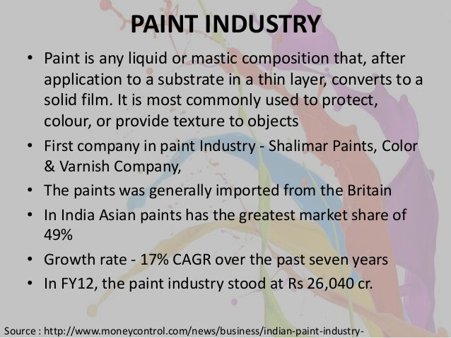 indian paint industry overview On the back of such advocacies, it is anticipated that the indian paint market will post a cagr of around 13% during 2013-14 to 2017-18, according to our new research report, india paint.