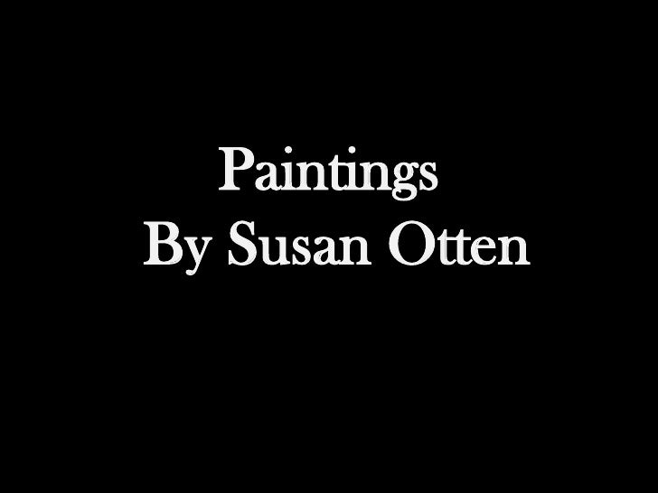 Paintings By Susan Otten