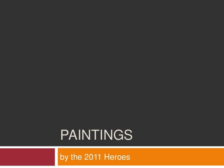 Paintings<br />by the 2011 Heroes<br />