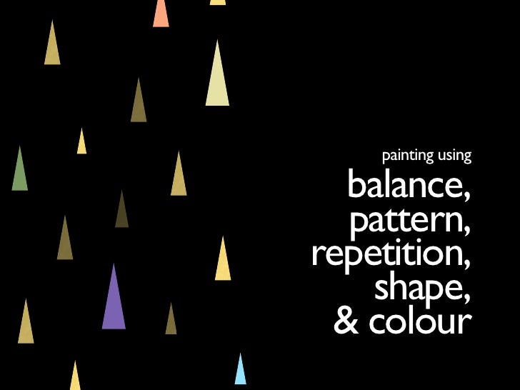painting using    balance,   pattern, repetition,     shape,  & colour