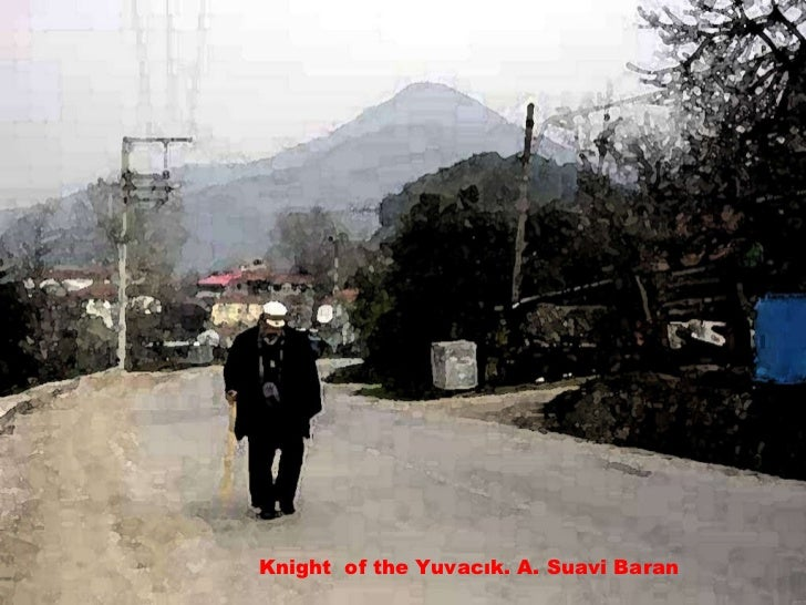 Knight  of the Yuvacık. A. Suavi Baran