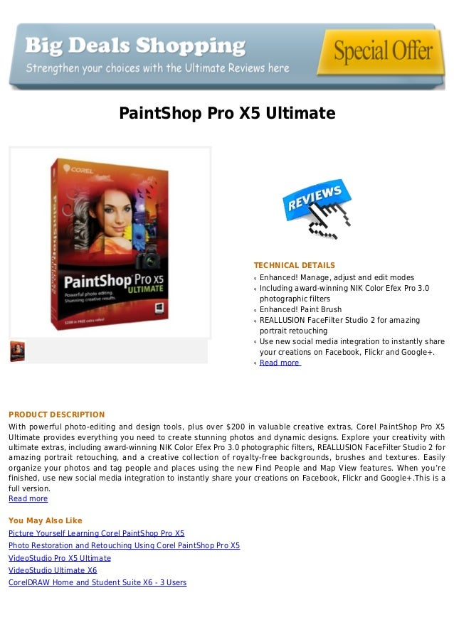 PaintShop Pro X5 Ultimate TECHNICAL DETAILS Enhanced! Manage, adjust and edit modesq Including award-winning NIK Color Efe...