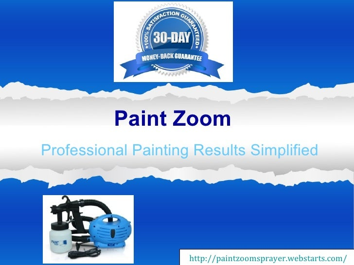 Paint ZoomProfessional Painting Results Simplified                     http://paintzoomsprayer.webstarts.com/