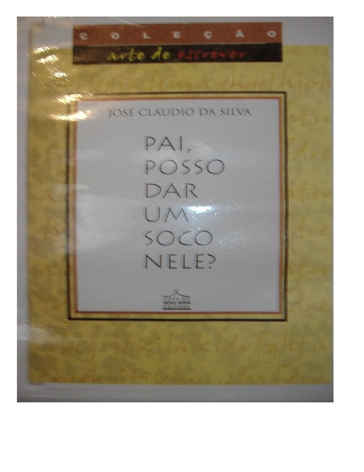 Copyright 2003 José Cláudio da Silva               Todos os direitos desta edição reservados:             José Cláudio da ...