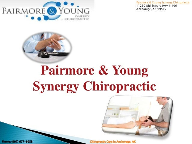 Pairmore & YoungSynergy ChiropracticPairmore & Young Synergy Chiropractic11260 Old Seward Hwy # 106Anchorage, AK 99515Phon...