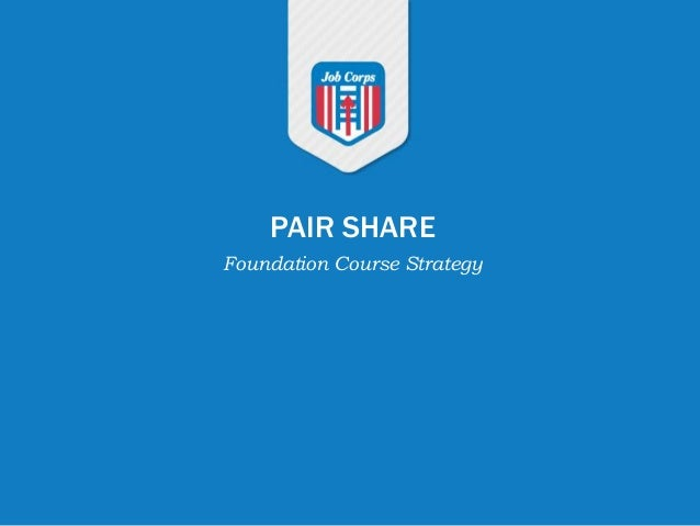 PAIR SHARE Foundation Course Strategy