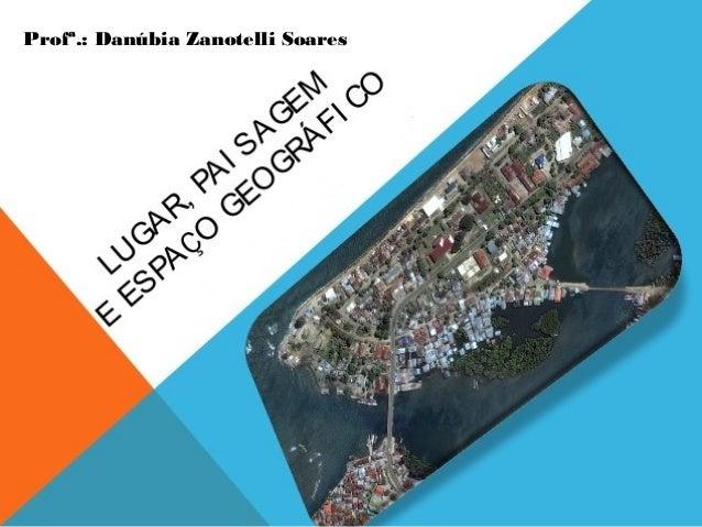 Profª.: Danúbia Zanotelli Soares
