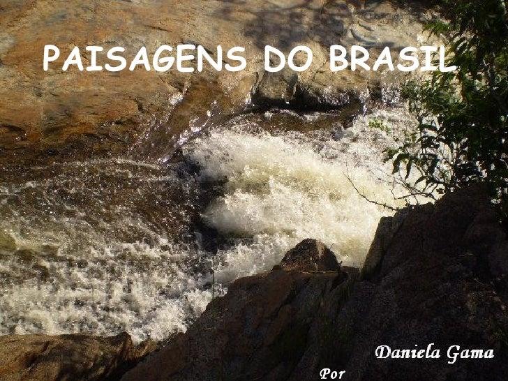 PAISAGENS DO BRASIL   Por