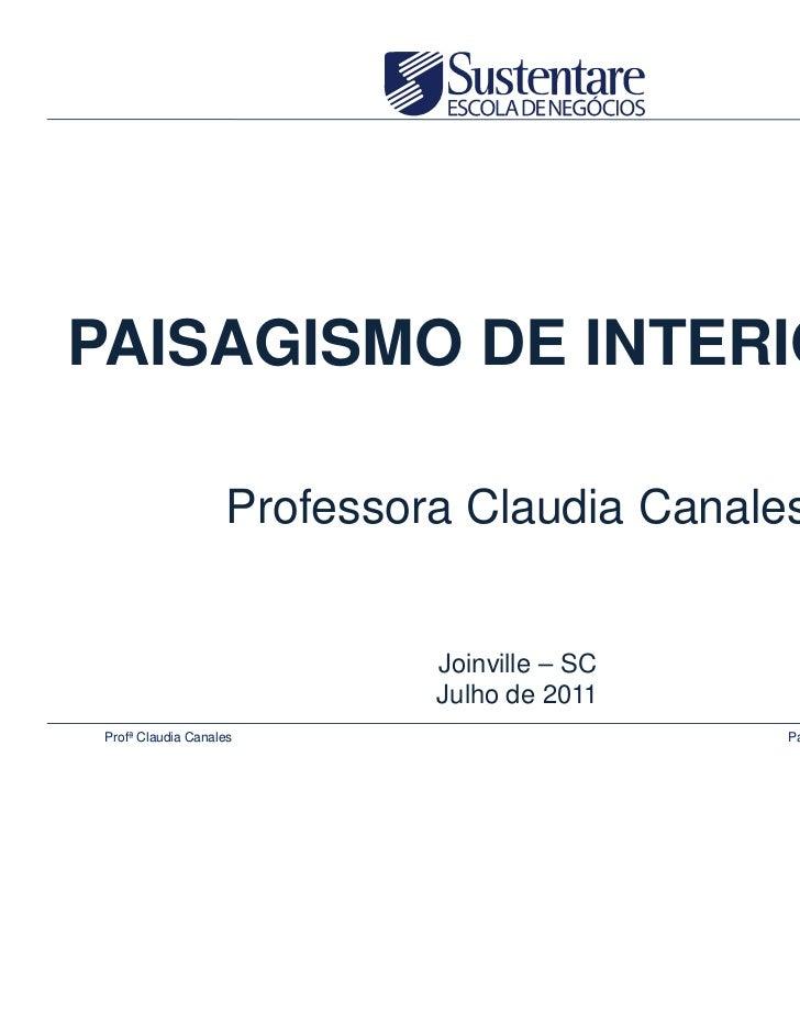 PAISAGISMO DE INTERIORES                   Professora Claudia Canales                            Joinville – SC           ...