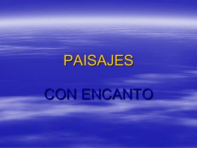 PAISAJES CON ENCANTO