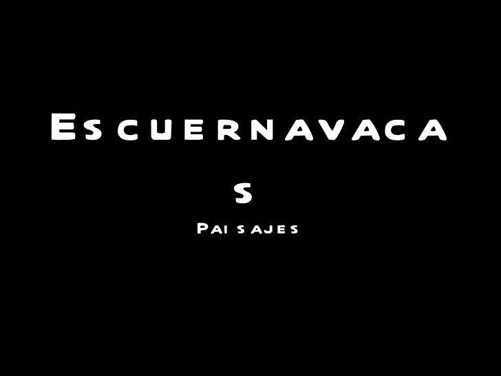 Escuernavacas Paisajes