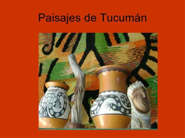 Paisajes de Tucumán <ul><li>Información General de Tucumán    </li></ul><ul><li>Tucumán se divide políticamente en 17 de...