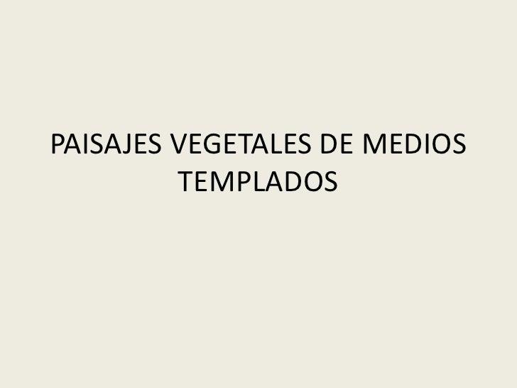Paisajes vegetales de medios templados