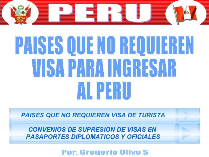 PERU PAISES QUE NO REQUIEREN VISA PARA INGRESAR AL PERU PAISES QUE NO REQUIEREN VISA DE TURISTA CONVENIOS DE SUPRESION DE ...