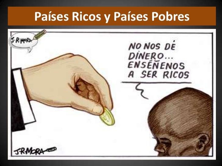 Países Ricos y Países Pobres <br />