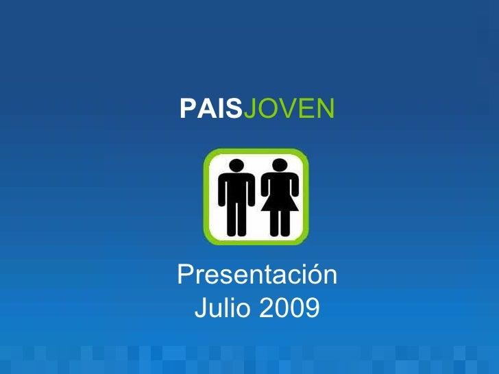 PAIS JOVEN Presentación Julio 2009