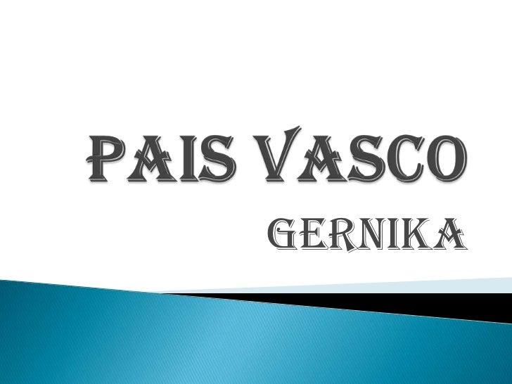 Paisvasco<br />Gernika<br />