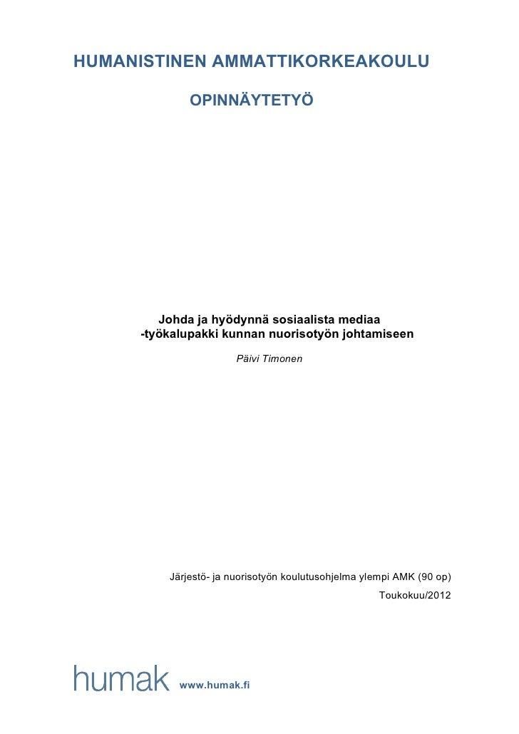 Johda ja hyödynnä sosiaalista mediaa – työkalupakki kunnan nuorisotyön johtamiseen, YAMK opinnäyte Päivi Timonen, 2012