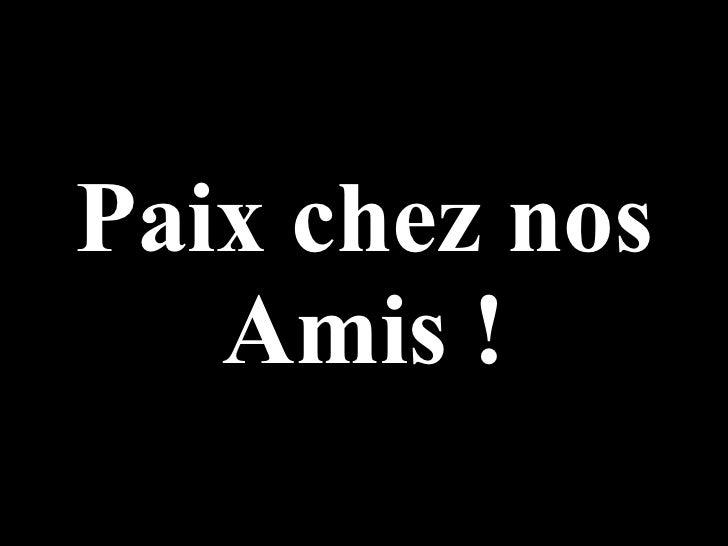 Paix Chez Nos  Amis