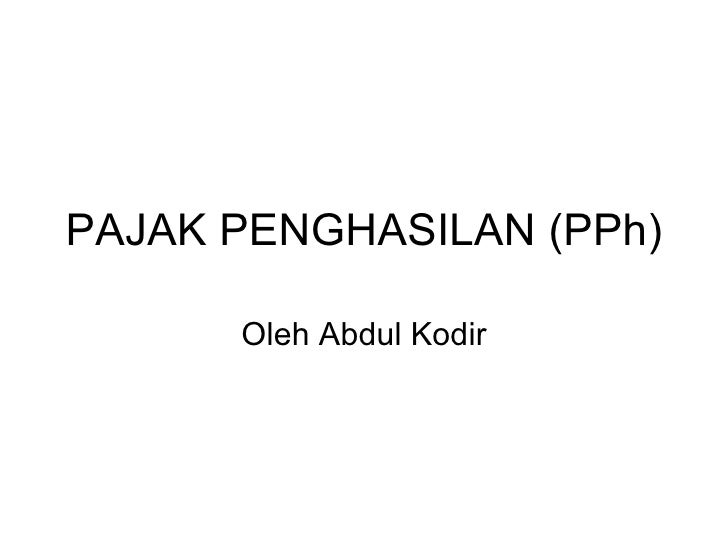 Pajak Penghasilan (P Ph)
