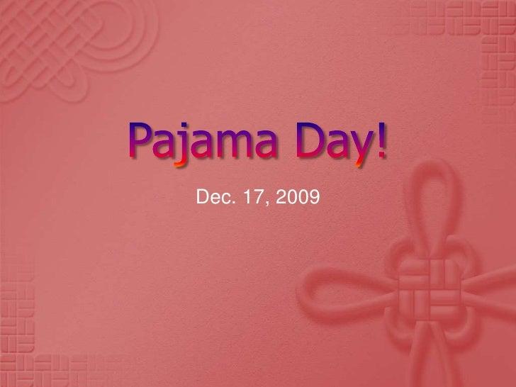 Pajama Day!<br />Dec. 17, 2009<br />